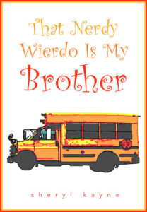 That Nerdy Wierdo Is My Brother