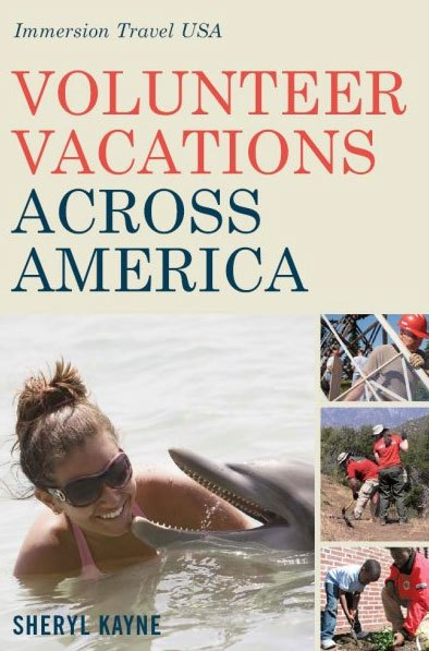 Volunteer Vacation Across America by Sheryl Kayne