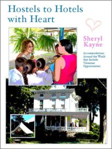 hostels to hotels with heart by sheryl kayne